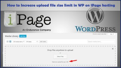 How to Increase upload file size limit in WP on iPage hosting