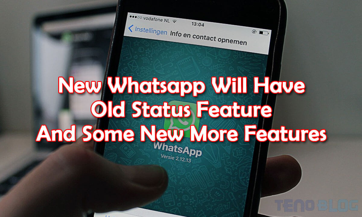 Get Old Whatsapp Back On Your Android - Tenoblog
