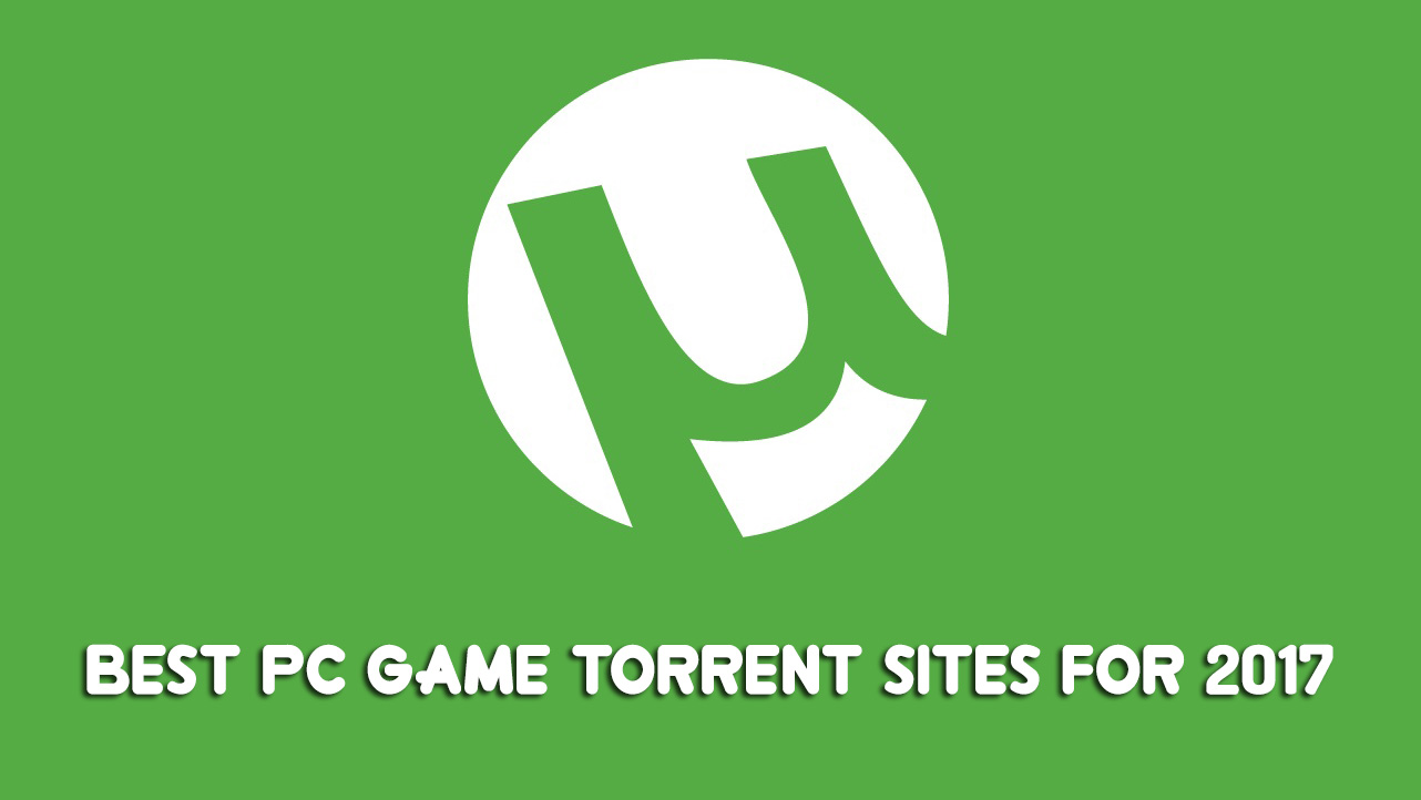 Best PC Game Torrent Sites for 2018 (Updated) - TenoBlog
